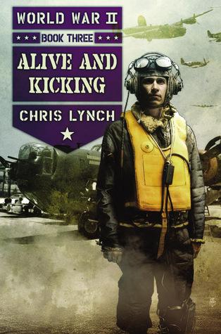 Alive and Kicking (World War II, #3)