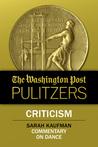 The Washington Post Pulitzers: Sarah Kaufman, Criticism