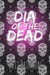 Dia of the Dead