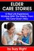 Elder Care Stories: 13 Real...
