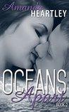 Oceans Apart 2 by Amanda Heartley