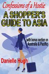 Confessions of a Hostie - A Shopper's Guide to Asia (with bonus section on Australia & Pacific)