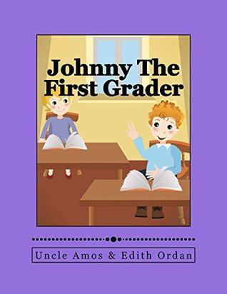 Johnny The First Grader - Children's Book + E-Video,Early childhood education: Picture Book - Bedtime stories children's books collection)