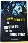 El susurro de los muertos by Simon Beckett