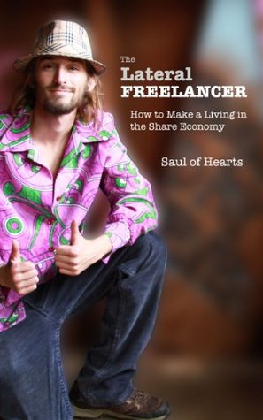 The Lateral Freelancer: How to Make A Living in the Share Economy