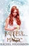 Fateful Magic (Star-Crossed, #6.75)