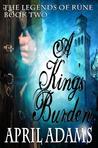 A King's Burden (The Legends of Rune, #2)