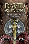 David Ascendant (Chronicles of the Nephilim, #7)