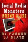 Social Media Monsters: Internet Killers