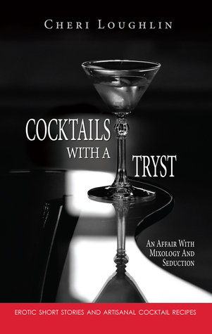Cocktails with a Tryst: An Affair with Mixology and Seduction