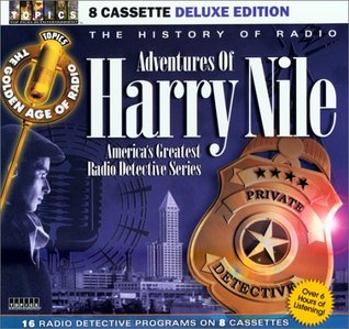 The Adventures of Harry Nile: America's Greatest Radio Detective Mysteries