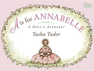 """A"" is for Annabelle by Tasha Tudor"