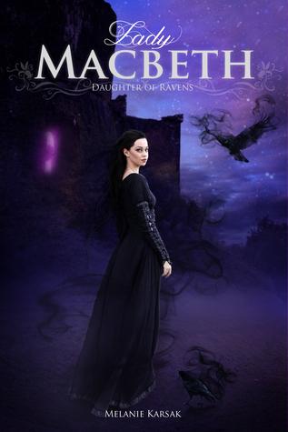 Lady Macbeth: Daughter of Ravens (The Saga of Lady Macbeth, #1)