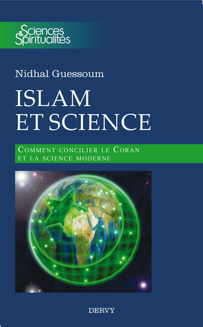 Islam et Science: comment concilier le Coran et la science moderne
