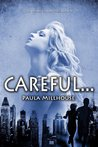 Careful... (The Wishes Chronicles #1)
