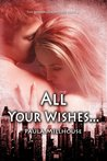 All Your Wishes... (The Wishes Chronicles #2)