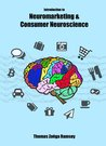 Introduction to Neuromarketing & Consumer Neuroscience by Thomas Zoëga Ramsøy