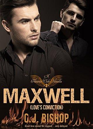 MAXWELL 3: Love's Conviction (Phoenix Club, #15)
