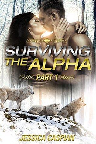 Surviving the Alpha, Part I