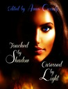 Touched by Shadow, Caressed by Light by Amos Cassidy