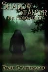Shadow Stalker Part 1 by Renee Scattergood
