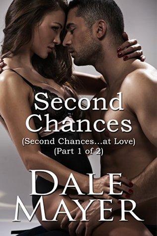 Second Chances: Part 1 of 2
