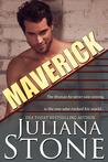 Maverick by Juliana Stone