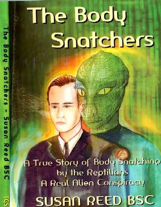 the-body-snatchers-a-true-story-of-body-snatching-by-the-reptilians