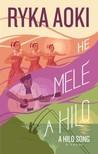 He Mele A Hilo by Ryka Aoki
