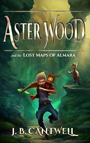 Aster Wood and the Lost Maps of Almara (Aster Wood, #1)