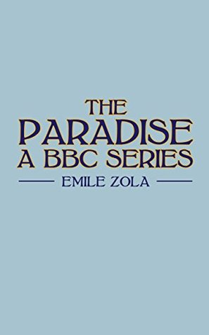 The Paradise (A BBC Series) (Classics Continued Book 1)