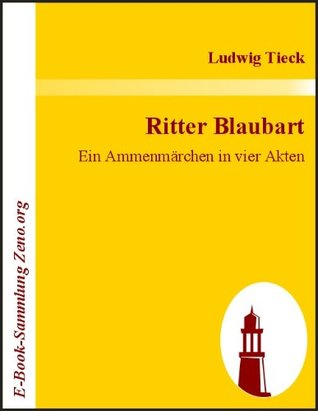 Ritter Blaubart - Ein Ammenmärchen in vier Akten