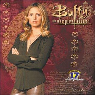 Buffy the Vampire Slayer 2002 Calendar: 17 Full Months