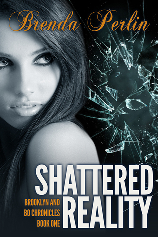 Shattered Reality (Brooklyn and Bo Chronicles #1)