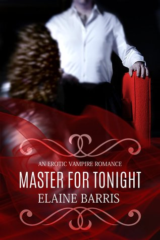 Master for Tonight (Book, #1) by Elaine Barris