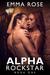 Alpha Rockstar, Book One by Emma  Rose
