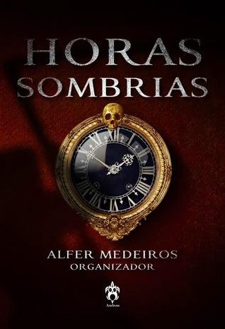 Horas Sombrias: Contos Sobrenaturais, de Suspense e de Terror