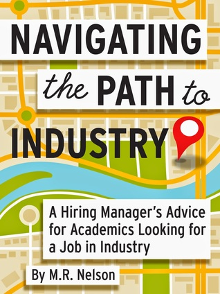 Navigating the Path to Industry by M.R. Nelson