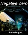 Negative Zero by Jimm Grogan
