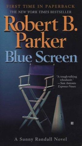 Blue Screen by Robert B. Parker