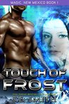 Touch of Frost (Magic, New Mexico, #1)