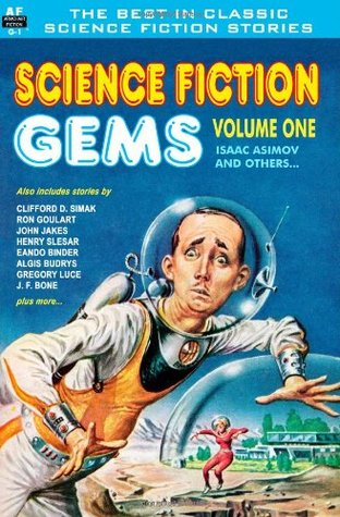 Science Fiction Gems, Vol. One: Isaac Asimov and Others...