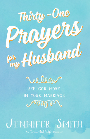 Thirty-One Prayers For My Husband