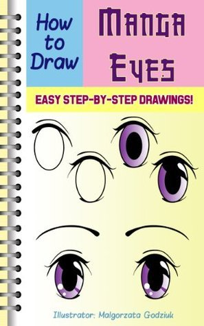 How to Draw Manga Eyes: Easy Step by Step Drawing Lessons