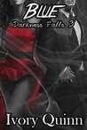 Blue (Darkness Falls, #3)