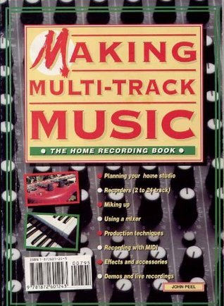 Making Multi Track Music: The Home Recording Book