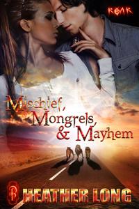 Mischief, Mongrels and Mayhem (ROAR #1)