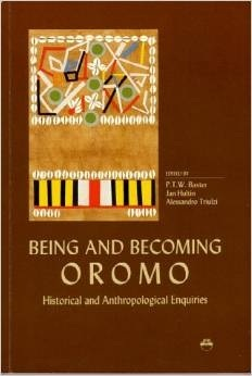 Being and Becoming Oromo: Historical and Anthropological Enquiries