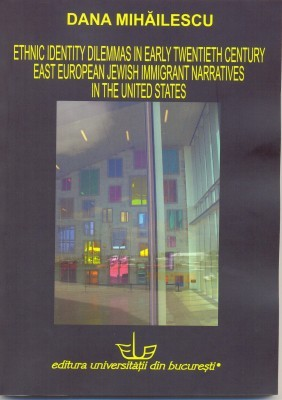 Ethnic Identity Dilemmas in Early Twentieth Century East European Jewish Immigrant Narratives in the United States