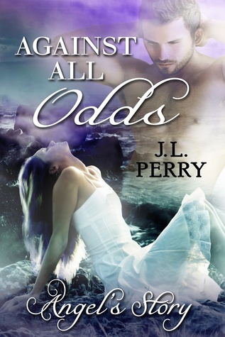 Against All Odds - Angel's Story (Destiny Series, #4)